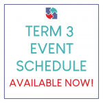 Term 3 Event Schedule Now Available!